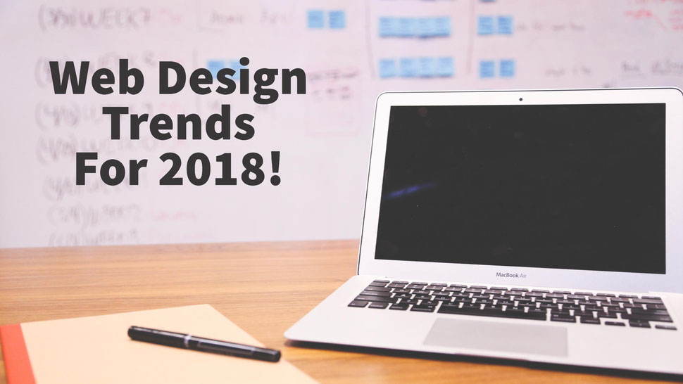 2018 Web Design Trends That Would Hit The Screens